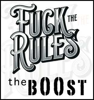 Fuck the Rules - the BOOST